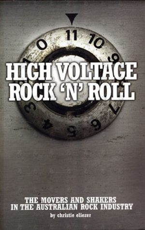 ELIEZER-- CHRISTIE - High Voltage Rock 'N' Roll: The Movers And Shakers In The Australian Rock Industry - 1