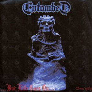 ENTOMBED - ...But Life Goes On... - 1