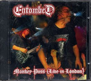 ENTOMBED - Monkey Puss (Live In London) - 1