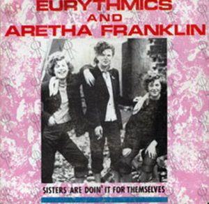 EURYTHMICS and ARETHA FRANKLIN - Sisters Are Doin' It For Themselves - 1