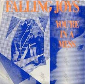 FALLING JOYS - You're In A Mess - 1