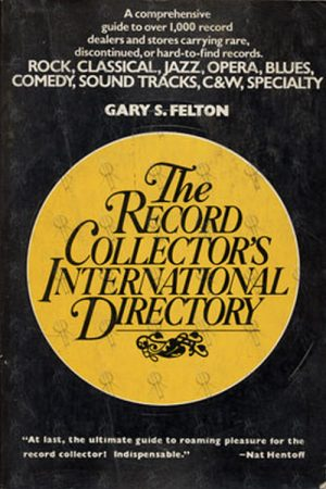 FELTON-- GARY S - The Record Collector's International Directory - 1