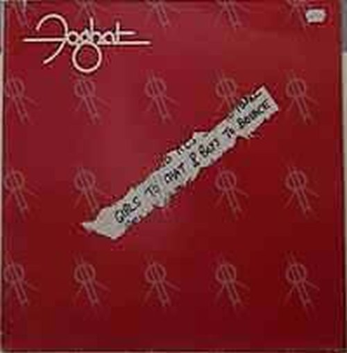 FOGHAT - Girls To Chat And Boys To Bounce - 1