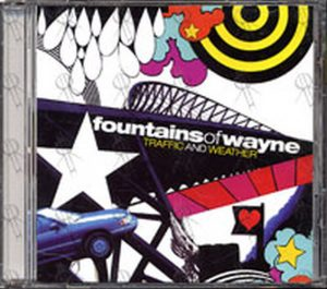FOUNTAINS OF WAYNE - Traffic And Weather - 1