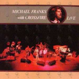 FRANKS-- MICHAEL - With Crossfire Live! - 1