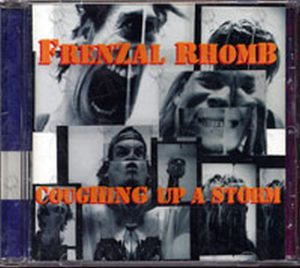 FRENZAL RHOMB - Coughing Up A Storm - 1