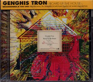 GENGHIS TRON - Board Up The House - 1