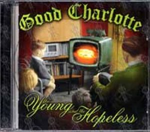 GOOD CHARLOTTE - The Young And The Hopeless - 1