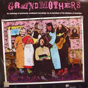 GRANDMOTHERS-- THE - A Collection Of Ex-Mothers Of Invention Volume 1 - 1