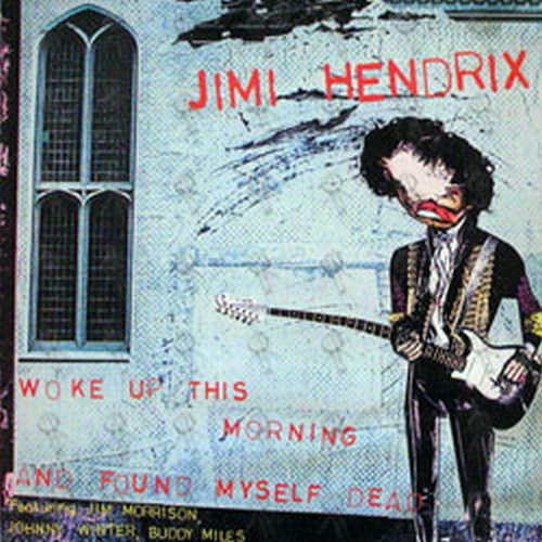 HENDRIX-- JIMI - Woke Up This Morning And Found Myself Dead - 1
