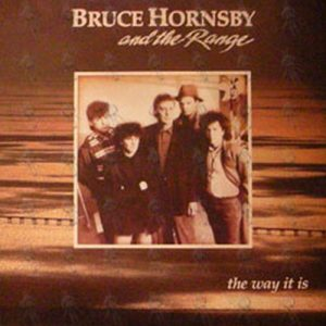 HORNSBY-- BRUCE AND THE RANGE - The Way It Is - 1