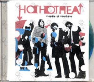 HOT HOT HEAT - Middle Of Nowhere - 1
