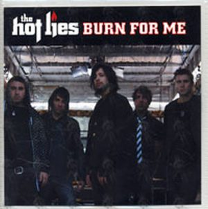 HOT LIES-- THE - Burn For Me - 1
