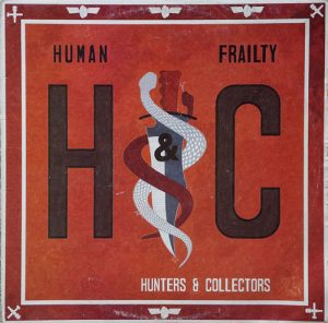 HUNTERS AND COLLECTORS - Human Frailty - 1