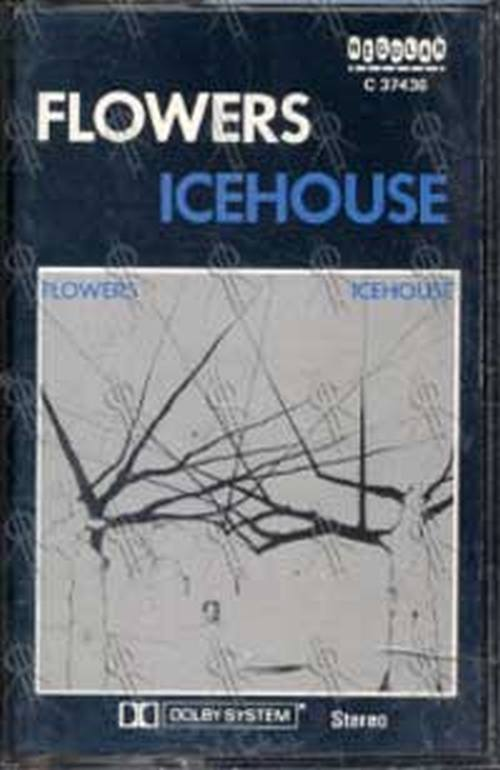 ICEHOUSE - Flowers - 1