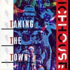 ICEHOUSE - Taking The Town - 1