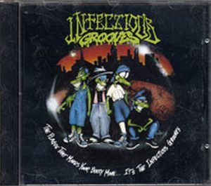 INFECTIOUS GROOVES - The Plauge That Makes your Booty Move.. It's The Infectious Grooves - 1