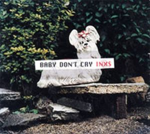 INXS - Baby Don't Cry - 1