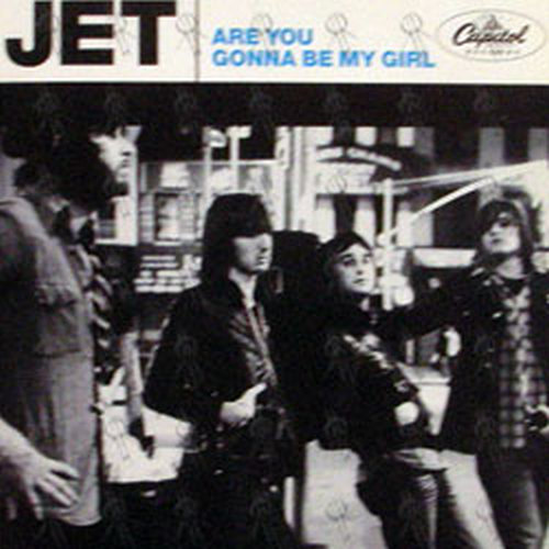 JET - Are You Gonna Be My Girl - 1