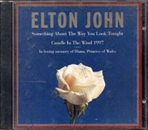 JOHN-- ELTON - Something About The Way You Look Tonight / Candle In The Wind 1997 - 1