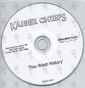 KAISER CHIEFS - You Want History - 1
