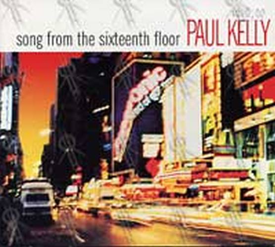 KELLY-- PAUL - Song From The Sixteenth Floor - 1