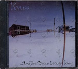 KYUSS - ...And The Circus Leaves Town - 1