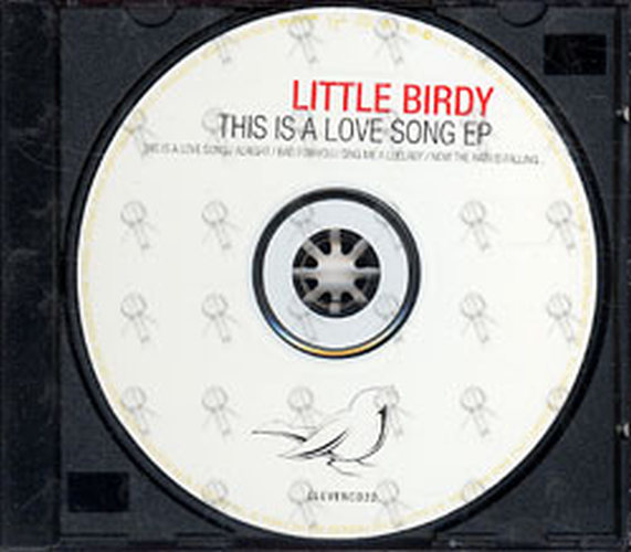 LITTLE BIRDY - This Is A Love Song - 3
