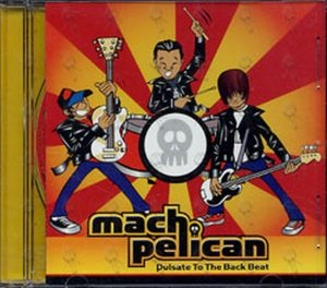 MACH PELICAN - Pulsate To The Back Seat - 1