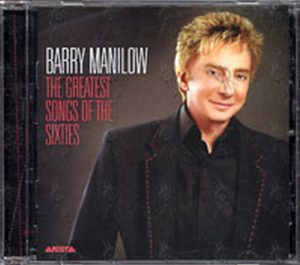 MANILOW-- BARRY - The Greatest Songs Of The Sixties - 1