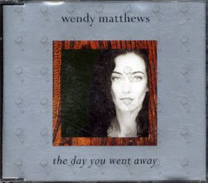 MATTHEWS-- WENDY - The Day You Went Away - 1