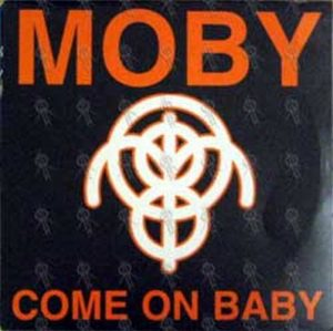 MOBY - Come On Baby - 1