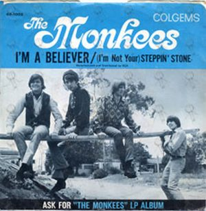 MONKEES-- THE - I'm A Believer / (I'm Not Your) Steppin' Stone - 1