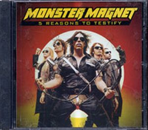 MONSTER MAGNET - 5 Reasons To Testify - 1