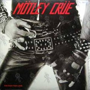 MOTLEY CRUE - Too Fast For Love - 1