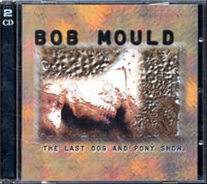 MOULD-- BOB - The Last Dog And Pony Show - 1