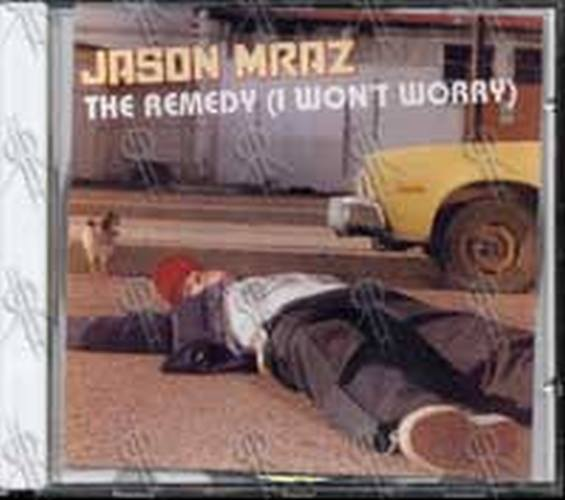 MRAZ-- JASON - The Remedy (I Won't Worry) - 1