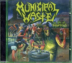 MUNICIPAL WASTE - The Art Of Partying - 1