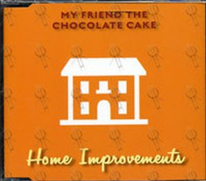 MY FRIEND THE CHOCOLATE CAKE - Home Improvements - 1