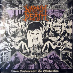 NAPALM DEATH - From Enslavement To Obliteration - 1