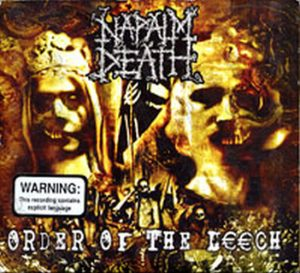 NAPALM DEATH - Order Of The Leech - 1