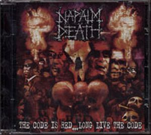 NAPALM DEATH - The Code Is Red... Long Live The Code - 1
