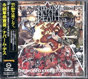 NAPALM DEATH - The Wolrd Keeps Turning - 1