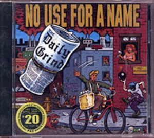 NO USE FOR A NAME - The Daily Grind - 1
