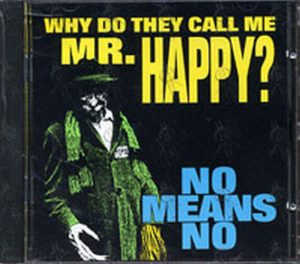 NOMEANSNO - Why Do They Call Me Mr. Happy? - 1