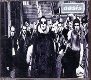 OASIS - D'You Know What I Mean? - 1