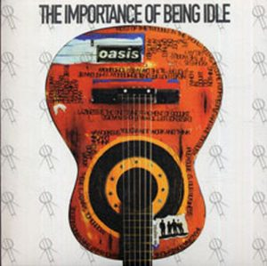 OASIS - The Importance Of Being Idle - 1