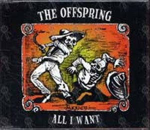 OFFSPRING-- THE - All I Want - 1