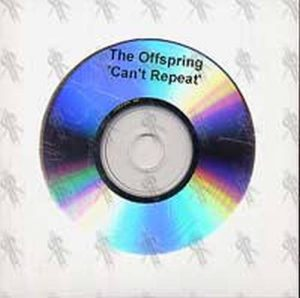 OFFSPRING-- THE - Can't Repeat - 1