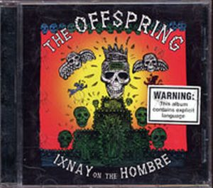OFFSPRING-- THE - Ixnay On The Hombre - 1